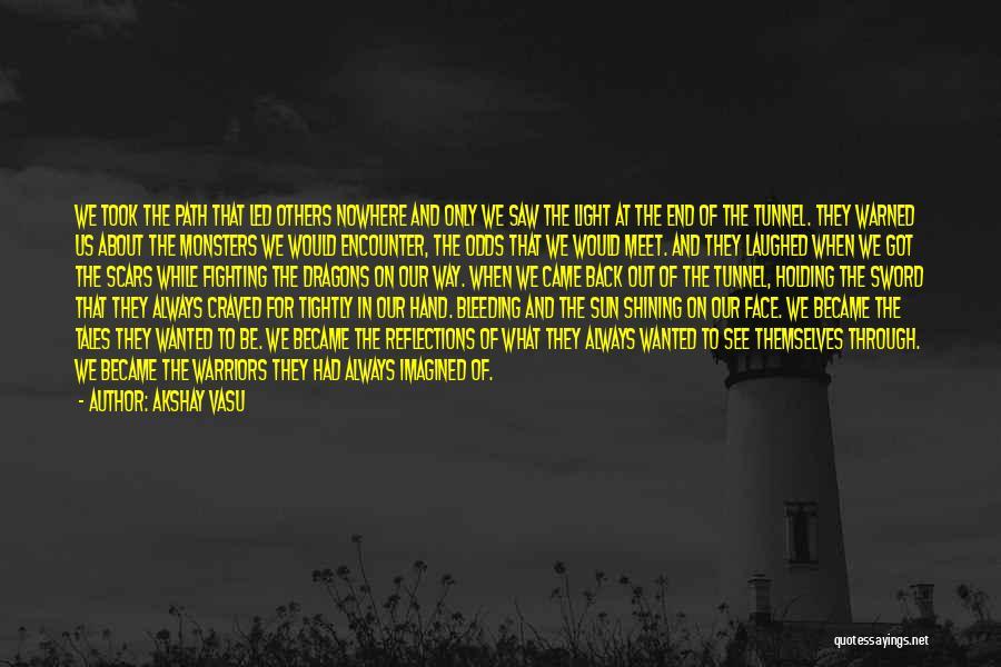 Fight Through The Pain Quotes By Akshay Vasu