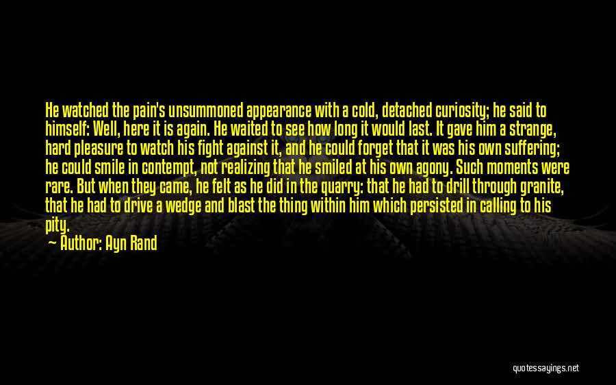 Fight Through The Pain Quotes By Ayn Rand