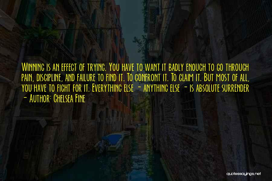 Fight Through The Pain Quotes By Chelsea Fine