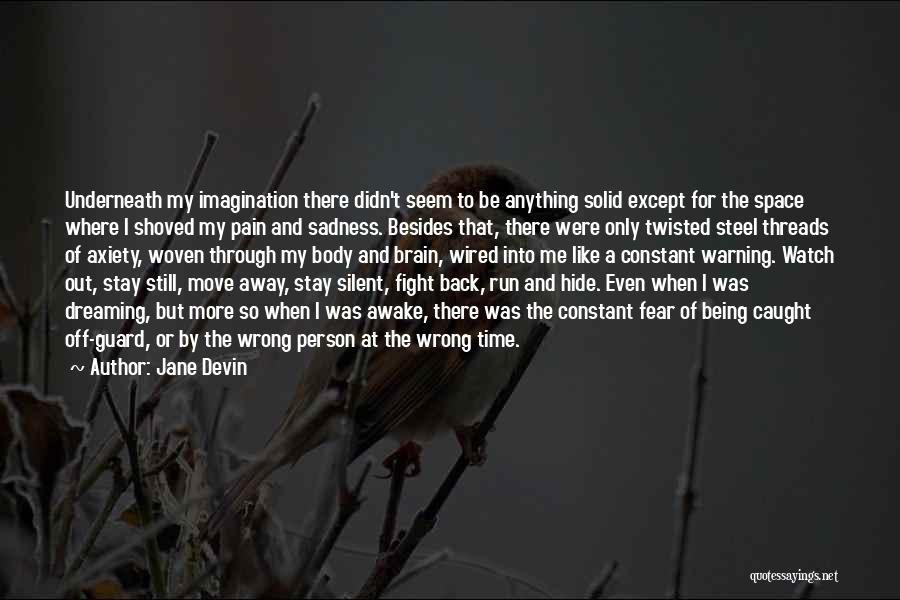 Fight Through The Pain Quotes By Jane Devin