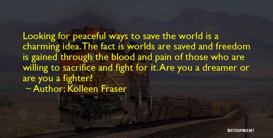 Fight Through The Pain Quotes By Kolleen Fraser