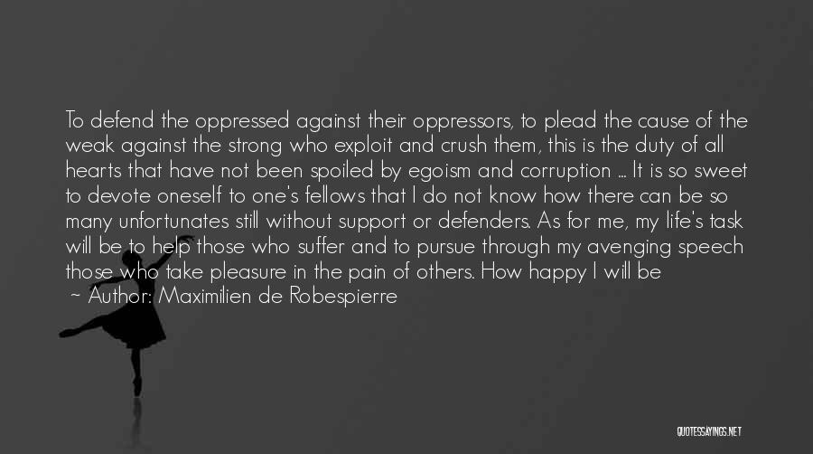 Fight Through The Pain Quotes By Maximilien De Robespierre