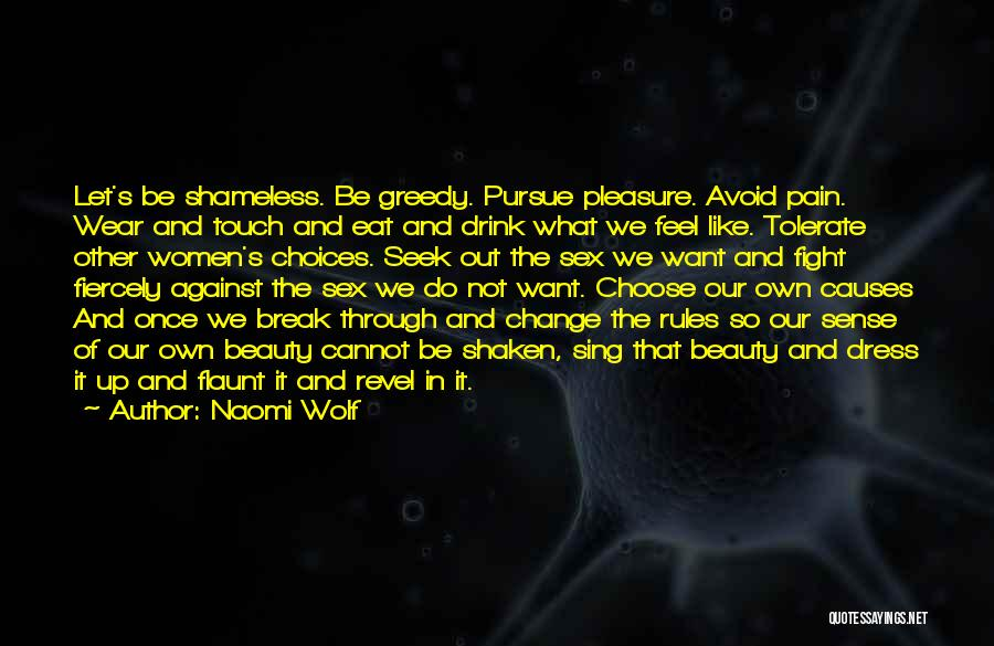 Fight Through The Pain Quotes By Naomi Wolf