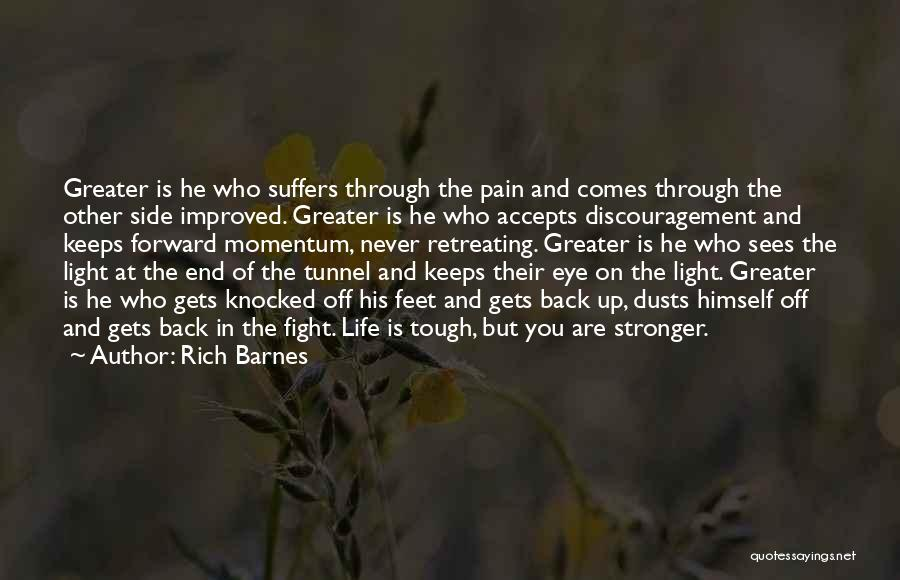 Fight Through The Pain Quotes By Rich Barnes