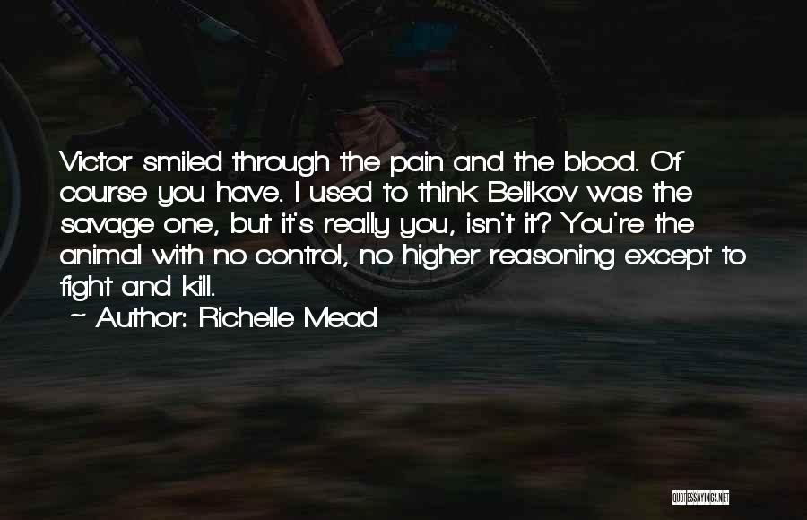 Fight Through The Pain Quotes By Richelle Mead