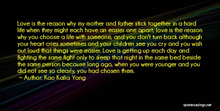 Fighting And Getting Back Together Quotes By Kao Kalia Yang
