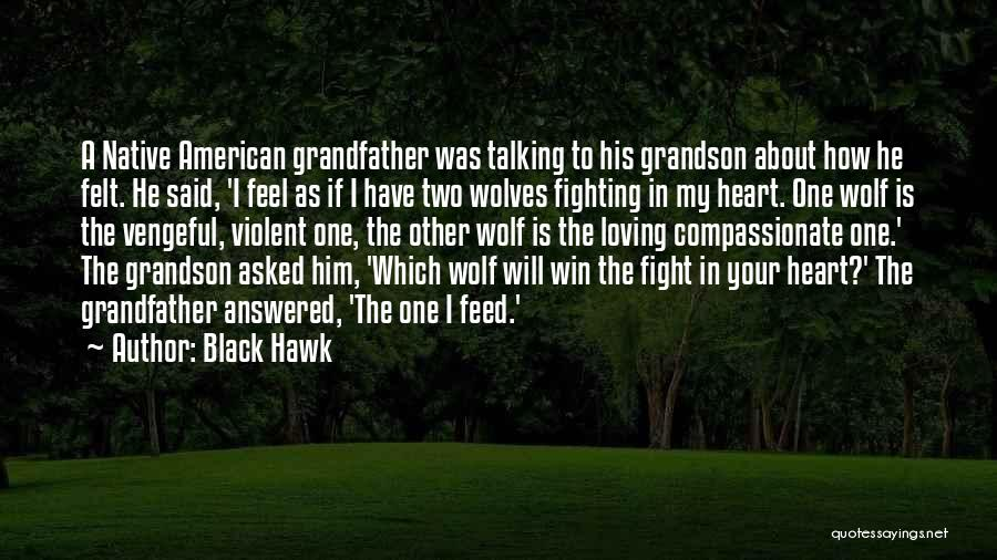 Fighting But Loving Quotes By Black Hawk