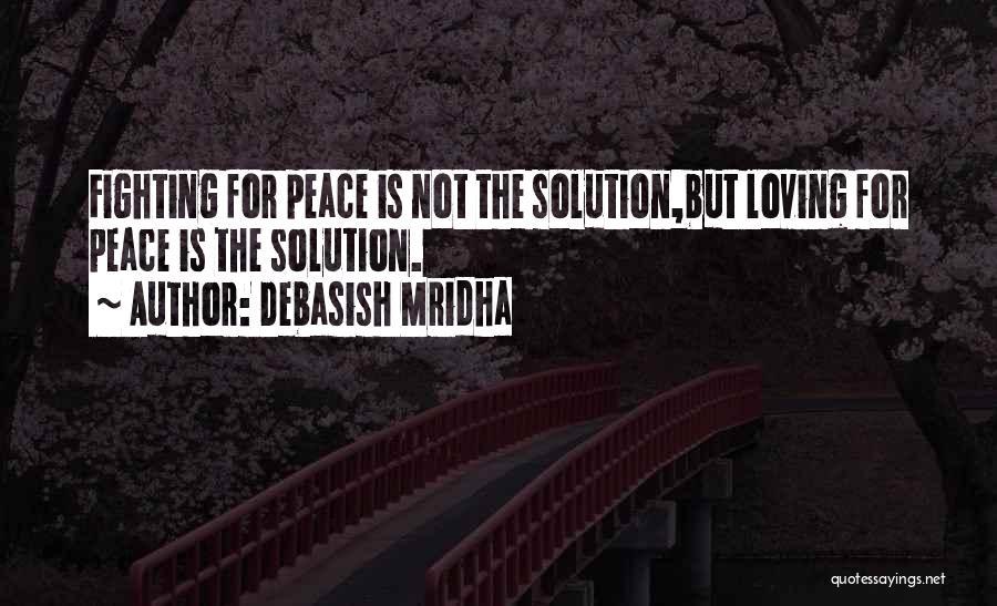 Fighting But Loving Quotes By Debasish Mridha
