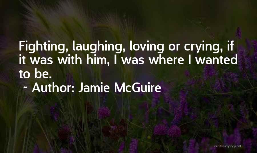 Fighting But Loving Quotes By Jamie McGuire