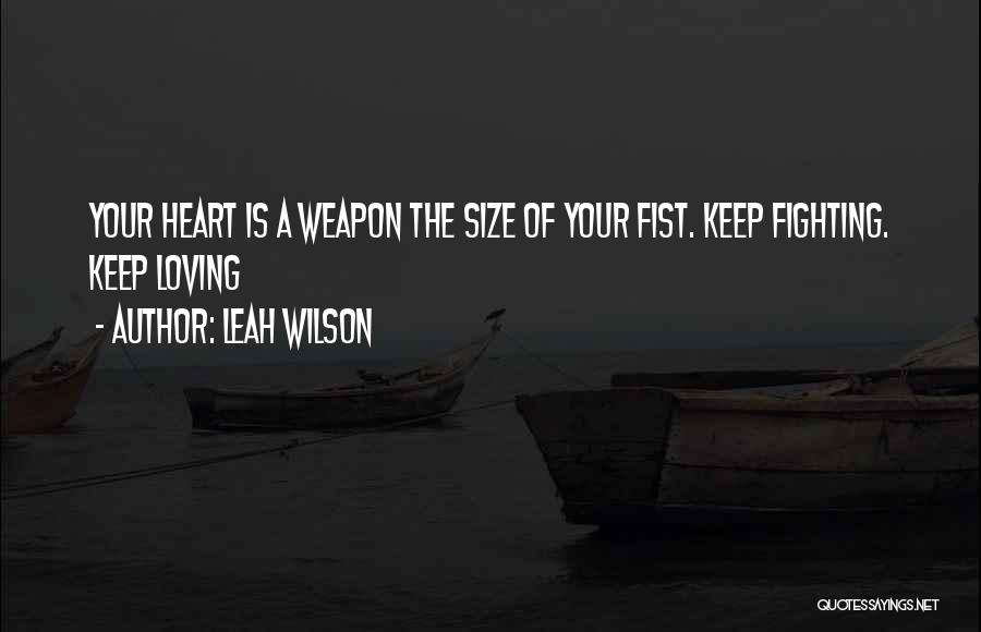 Fighting But Loving Quotes By Leah Wilson