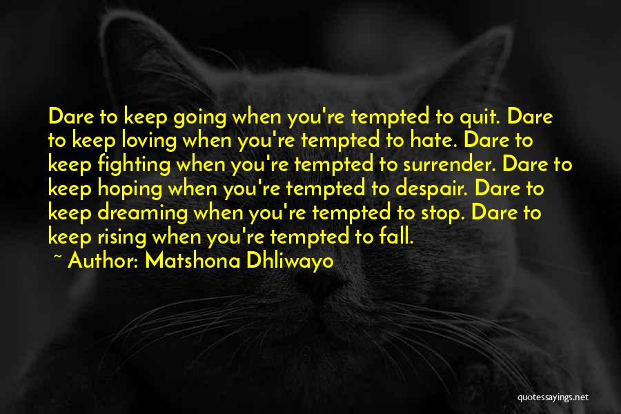 Fighting But Loving Quotes By Matshona Dhliwayo