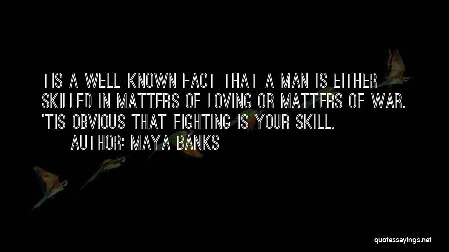 Fighting But Loving Quotes By Maya Banks
