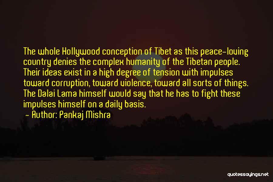Fighting But Loving Quotes By Pankaj Mishra