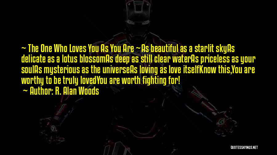 Fighting But Loving Quotes By R. Alan Woods
