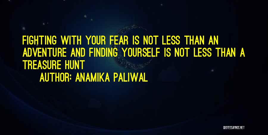 Fighting Fear Quotes By Anamika Paliwal