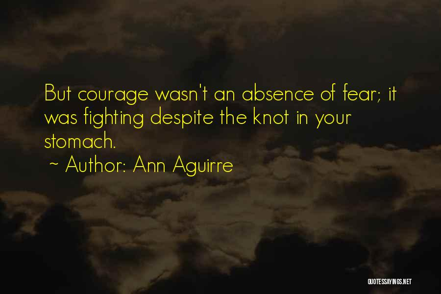 Fighting Fear Quotes By Ann Aguirre