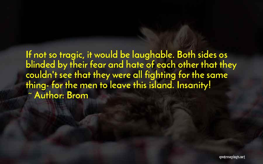 Fighting Fear Quotes By Brom