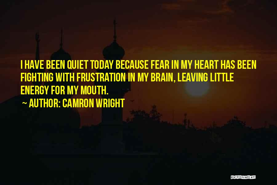 Fighting Fear Quotes By Camron Wright