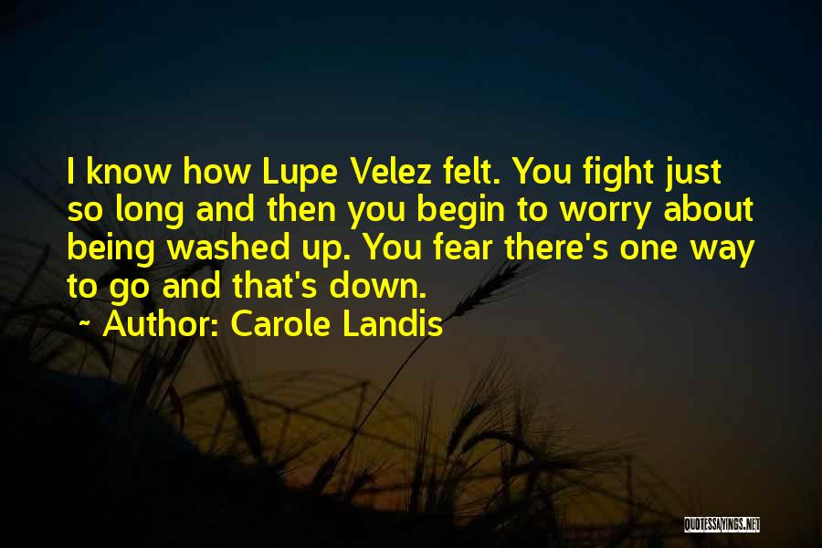 Fighting Fear Quotes By Carole Landis