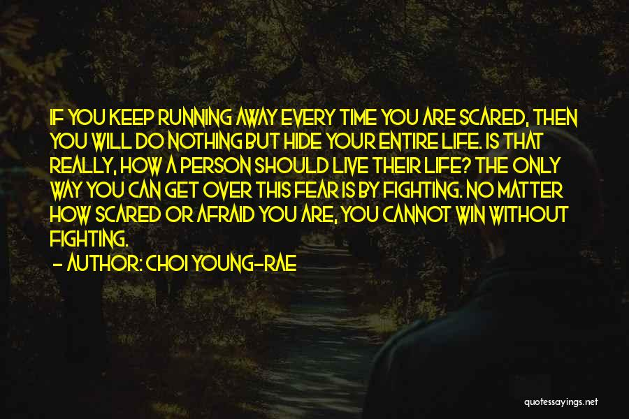 Fighting Fear Quotes By Choi Young-Rae