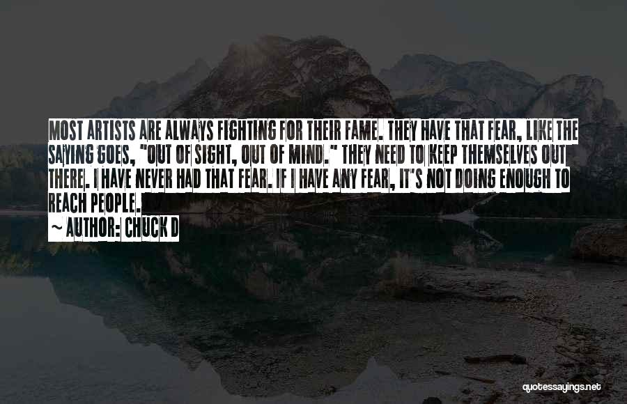 Fighting Fear Quotes By Chuck D