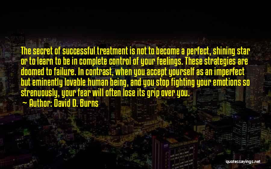 Fighting Fear Quotes By David D. Burns