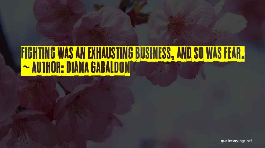 Fighting Fear Quotes By Diana Gabaldon