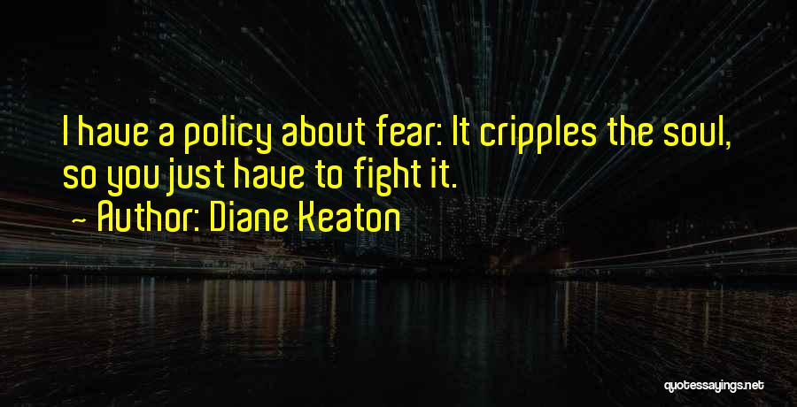 Fighting Fear Quotes By Diane Keaton