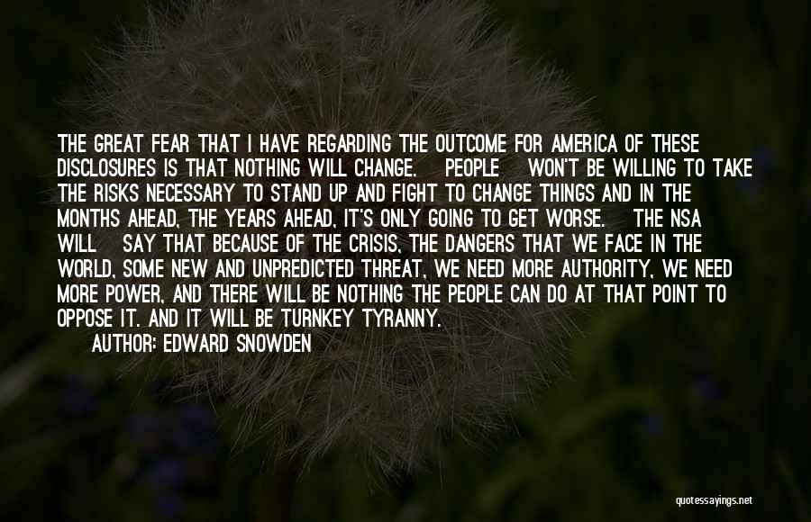 Fighting Fear Quotes By Edward Snowden