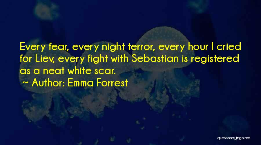 Fighting Fear Quotes By Emma Forrest