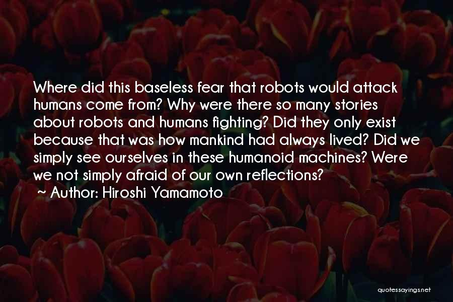 Fighting Fear Quotes By Hiroshi Yamamoto
