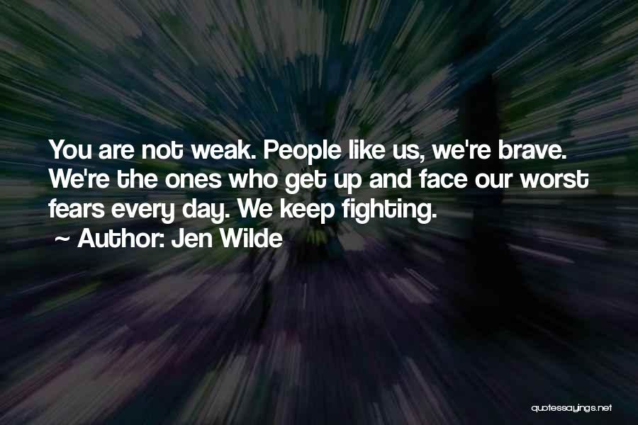 Fighting Fear Quotes By Jen Wilde