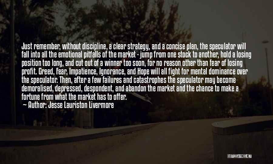 Fighting Fear Quotes By Jesse Lauriston Livermore
