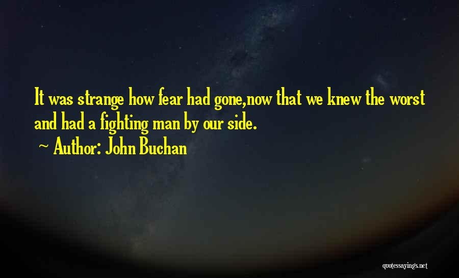 Fighting Fear Quotes By John Buchan