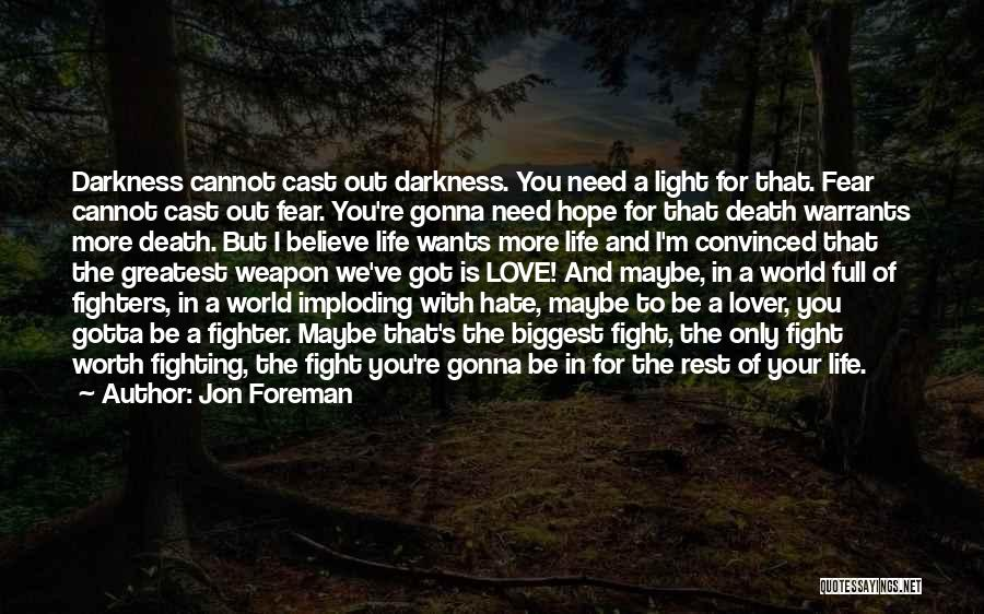 Fighting Fear Quotes By Jon Foreman