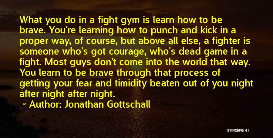 Fighting Fear Quotes By Jonathan Gottschall