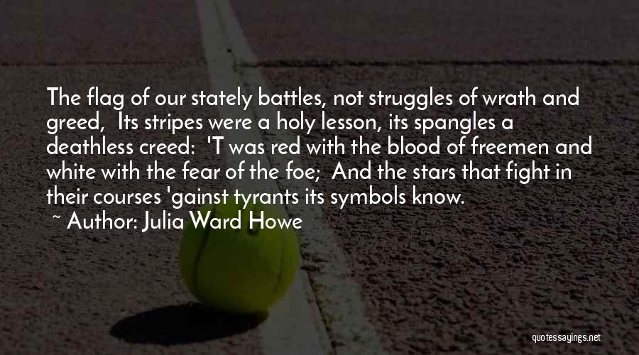 Fighting Fear Quotes By Julia Ward Howe