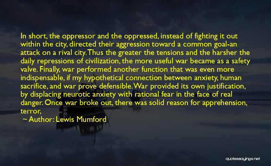 Fighting Fear Quotes By Lewis Mumford