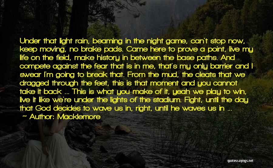 Fighting Fear Quotes By Macklemore