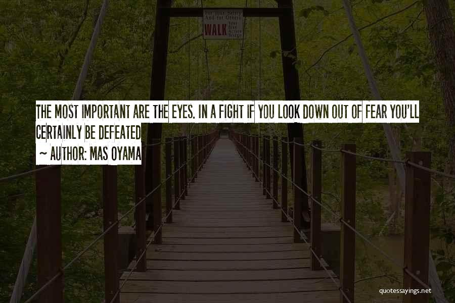 Fighting Fear Quotes By Mas Oyama