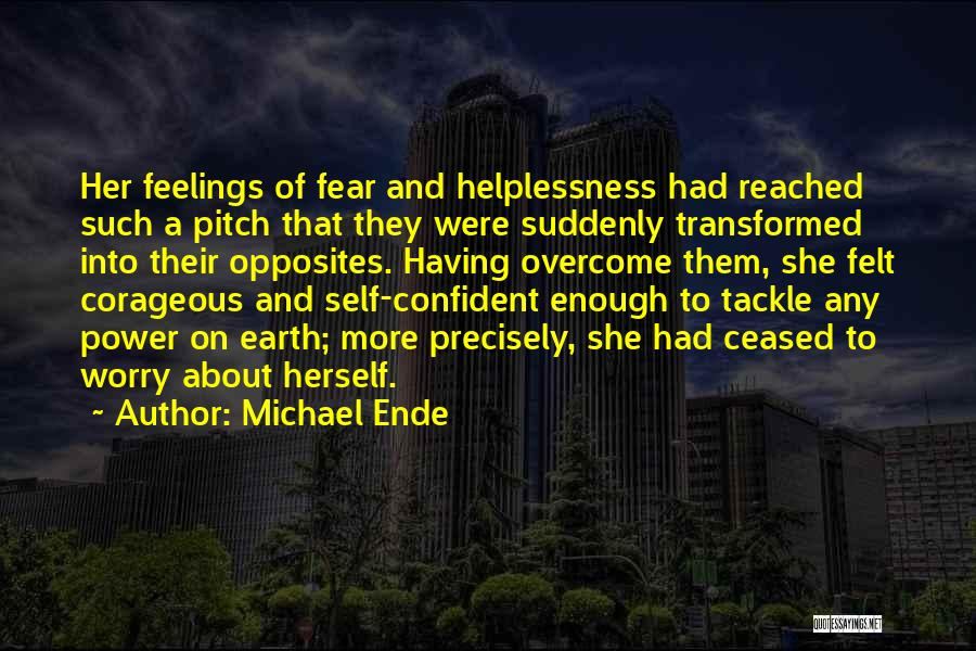 Fighting Fear Quotes By Michael Ende