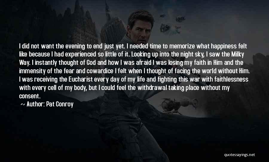 Fighting Fear Quotes By Pat Conroy