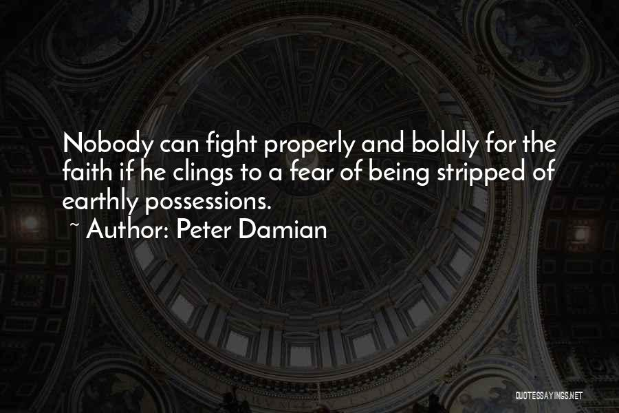 Fighting Fear Quotes By Peter Damian