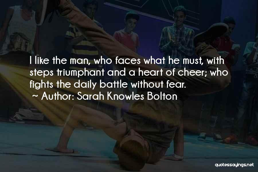 Fighting Fear Quotes By Sarah Knowles Bolton