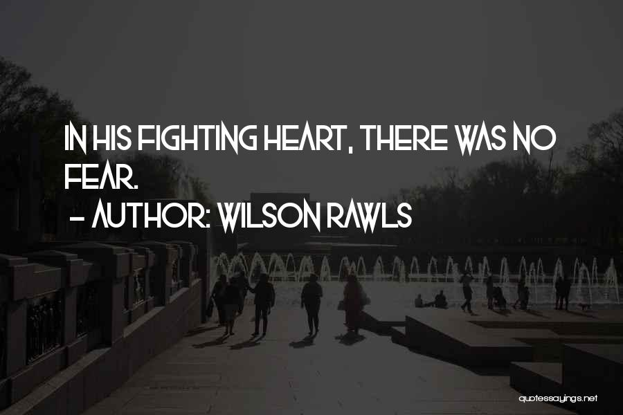 Fighting Fear Quotes By Wilson Rawls