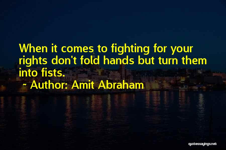 Fighting For Rights Quotes By Amit Abraham