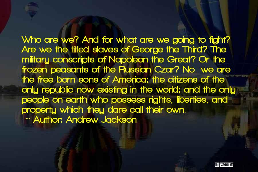 Fighting For Rights Quotes By Andrew Jackson