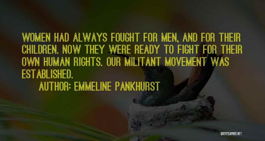 Fighting For Rights Quotes By Emmeline Pankhurst