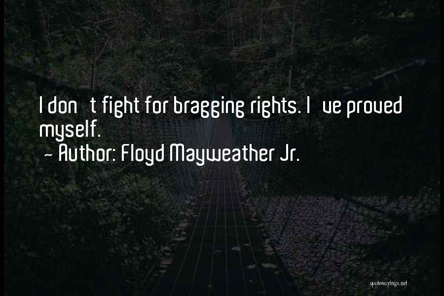 Fighting For Rights Quotes By Floyd Mayweather Jr.