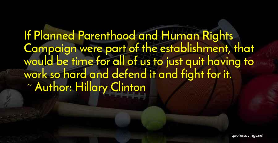 Fighting For Rights Quotes By Hillary Clinton